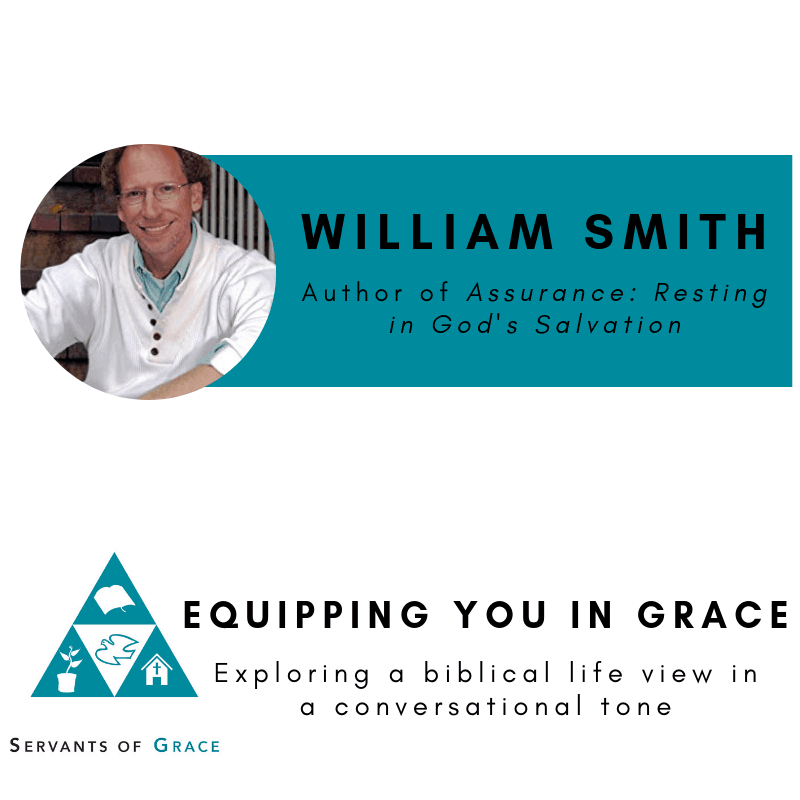 William Smith-- Assurance: Resting in God's Salvation 1