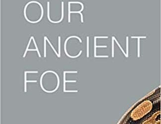 Our Ancient Foe: The History, Activity, and Demise of the Devil – Ronald L. Kohl, Ed
