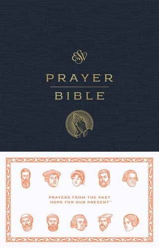 ESV Prayer Bible: Prayers From The Past- Hope For Our Present 1