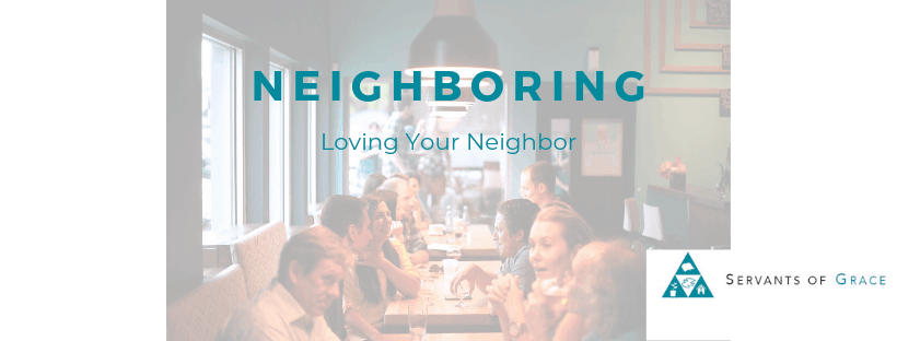 The Gospel and Loving Our Neighbors