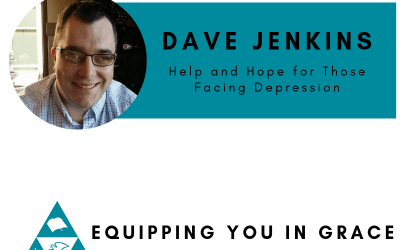 Dave Jenkins– Help and Hope for Those Facing Depression