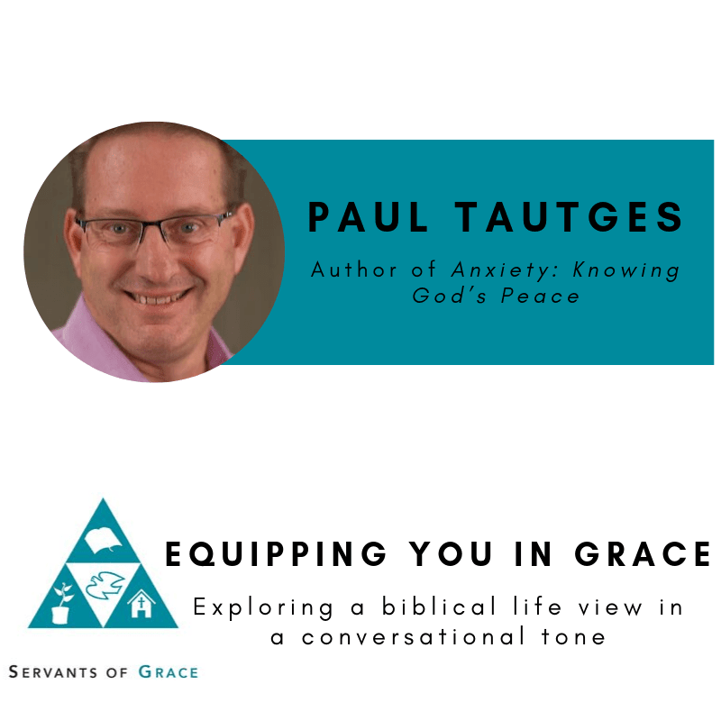 Paul Tautges- Help and Hope for the Anxious with the Promises of God