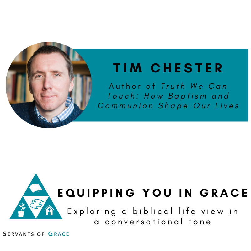 Tim Chester- Truth We Can Touch: How Baptism and Communion Shape Our Lives