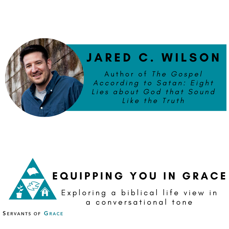 Jared C. Wilson– Eight Lies about God that Sound Like the Truth