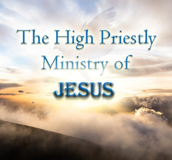The High Priestly Ministry of Jesus 1