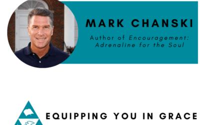 Mark Chanski- Encouragement Adrenaline for the Soul