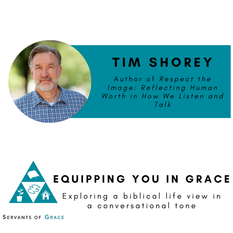 Tim Shorey- Respect the Image: Reflecting Human Worth in How We Listen and Talk