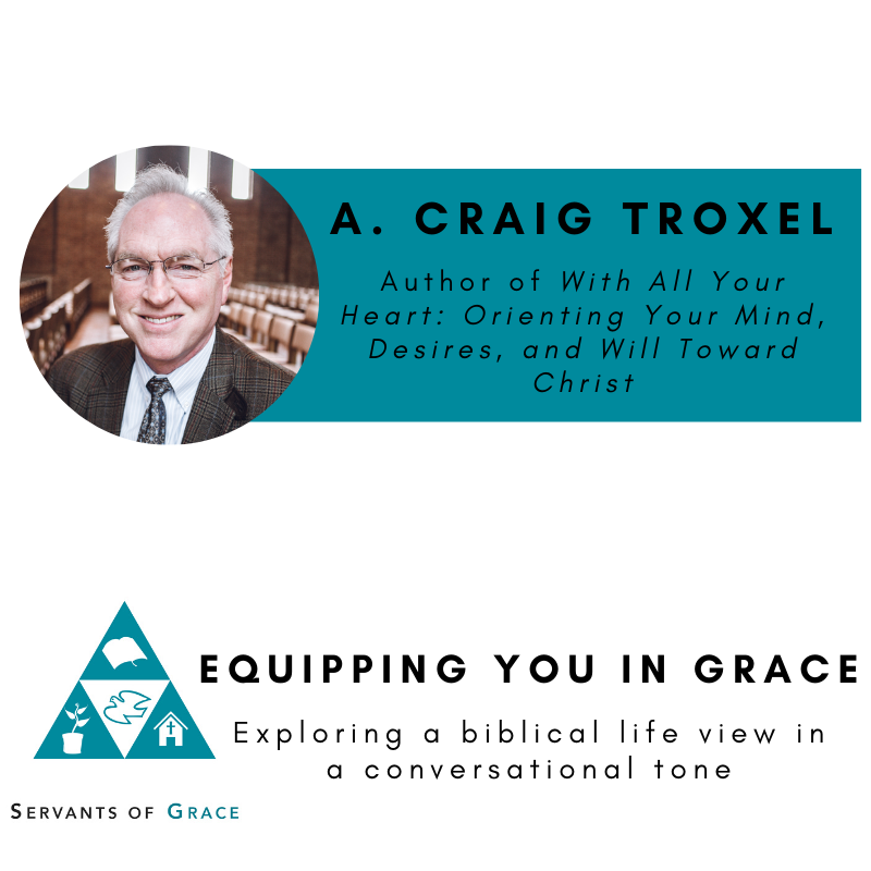A. Craig Troxel- Orienting Your Mind, Desires, and Will toward Christ