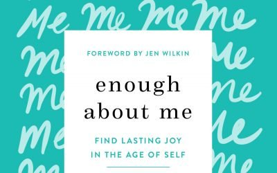 Enough About Me: Find Lasting Joy in the Age of Self by Jen Oshman