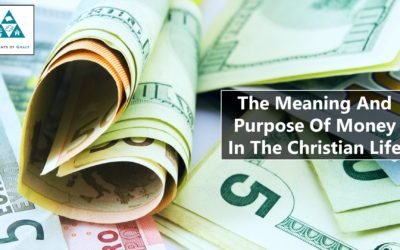 The Meaning And Purpose Of Money In The Christian Life