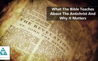 What The Bible Teaches About The Antichrist and Why It Matters