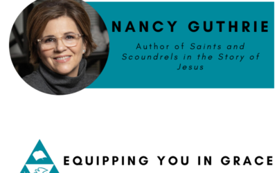 Nancy Guthrie- Saints and Scoundrels in the Story of Jesus