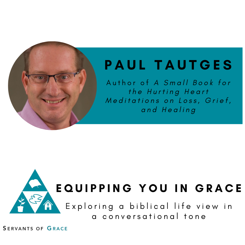 Paul Tautges- Ministering to and Walking Alongside the Hurting