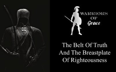 The Belt of Truth and the Breastplate of Righteousness