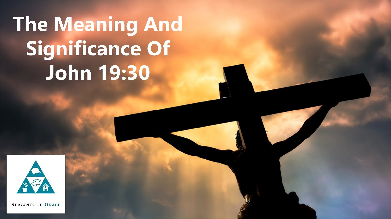 The Meaning and Significance of John 19:30 1