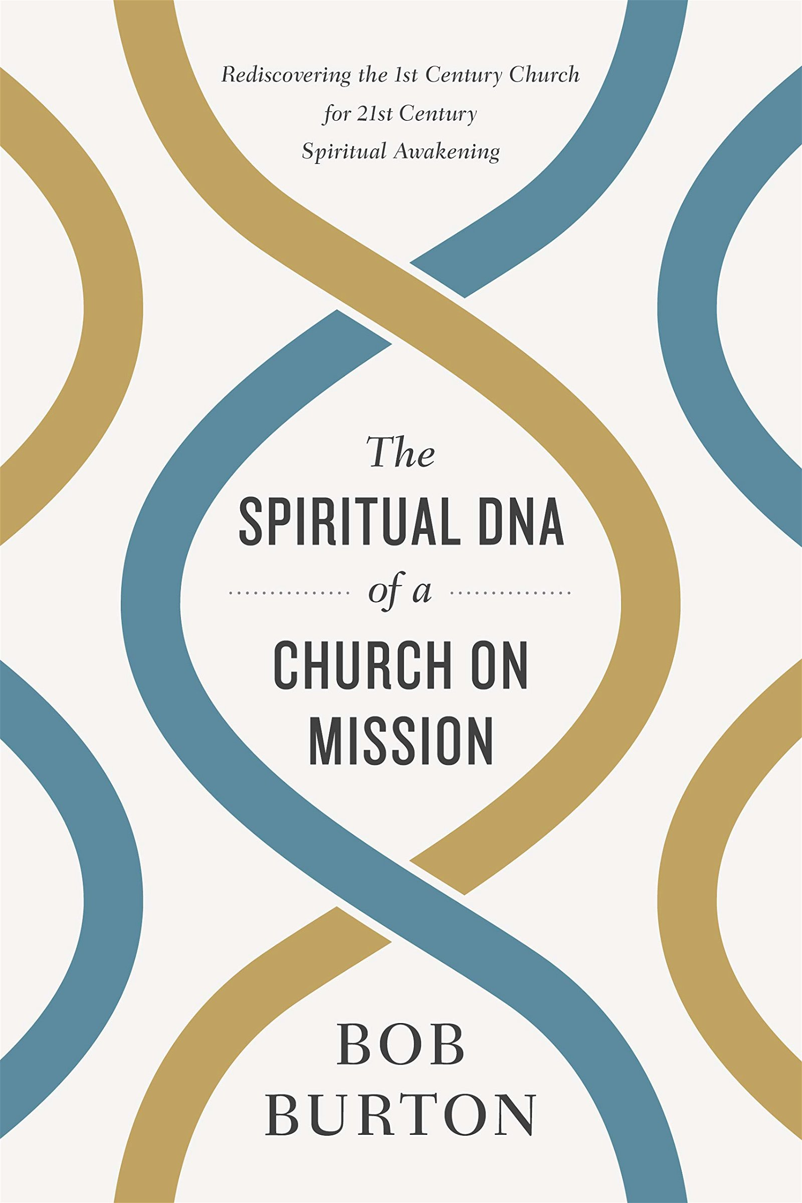 Bob Burton- The Spiritual DNA of a Church on Mission