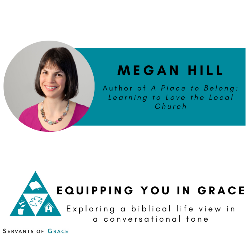 Megan Hill- A Place to Belong: Learning to Love the Local Church 1
