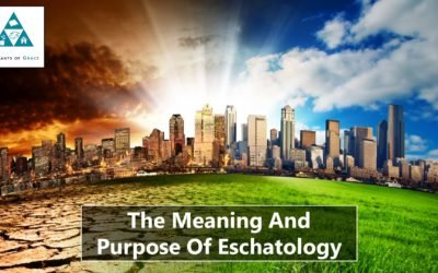 The Meaning And Purpose Of Eschatology