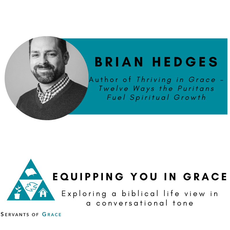 Brian Hedges-- Thriving in Grace: Twelve Ways the Puritans Fuel Spiritual Growth 1