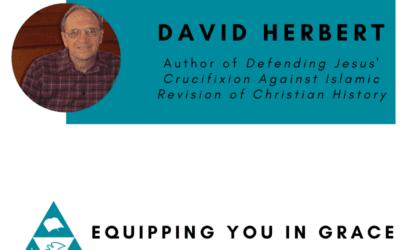 David Herbert–Defending Jesus' Crucifixion against Islamic Revision of Christian History