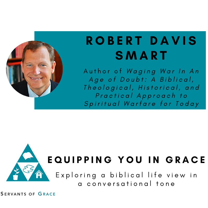 Robert David Smart- Waging War In An Age of Doubt: A Biblical, Theological, Historical, and Practical Approach to Spiritual Warfare for Today 1