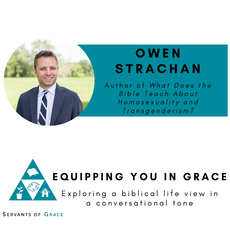 Owen Strachan- What Does the Bible Teach About Homosexuality and Transgenderism?