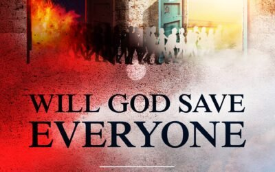 Will God Save Everyone? – James W. Walraven