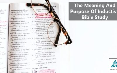 The Meaning And Purpose Of Inductive Bible Study