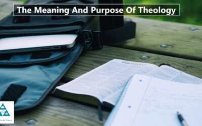 The Meaning And Purpose Of Theology