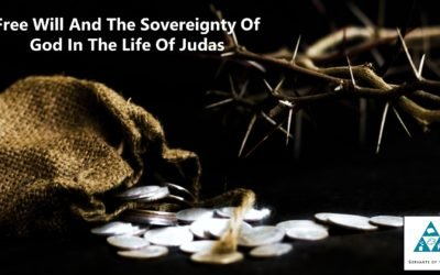 Free Will And The Sovereignty Of God In The Life Of Judas