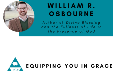 William Osborne- Divine Blessing and the Fullness of Life in the Presence of God