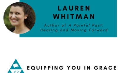 Lauren Whitman- A Painful Past Healing and Moving Forward