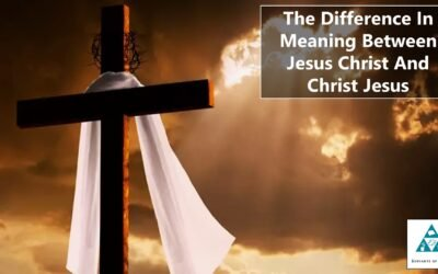 The Difference In Meaning Between Jesus Christ And Christ Jesus