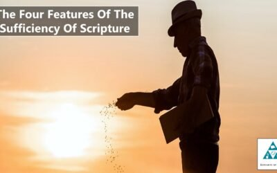The Four Features Of The Sufficiency Of Scripture