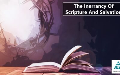 The Inerrancy Of Scripture And Salvation