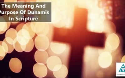 The Meaning And Purpose Of Dunamis In Scripture