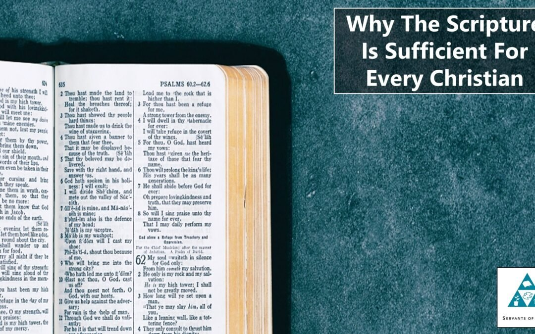 Why The Scripture Is Sufficient For Every Christian