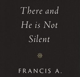 He is There and He is Not Silent- Francis Schaeffer (1972)
