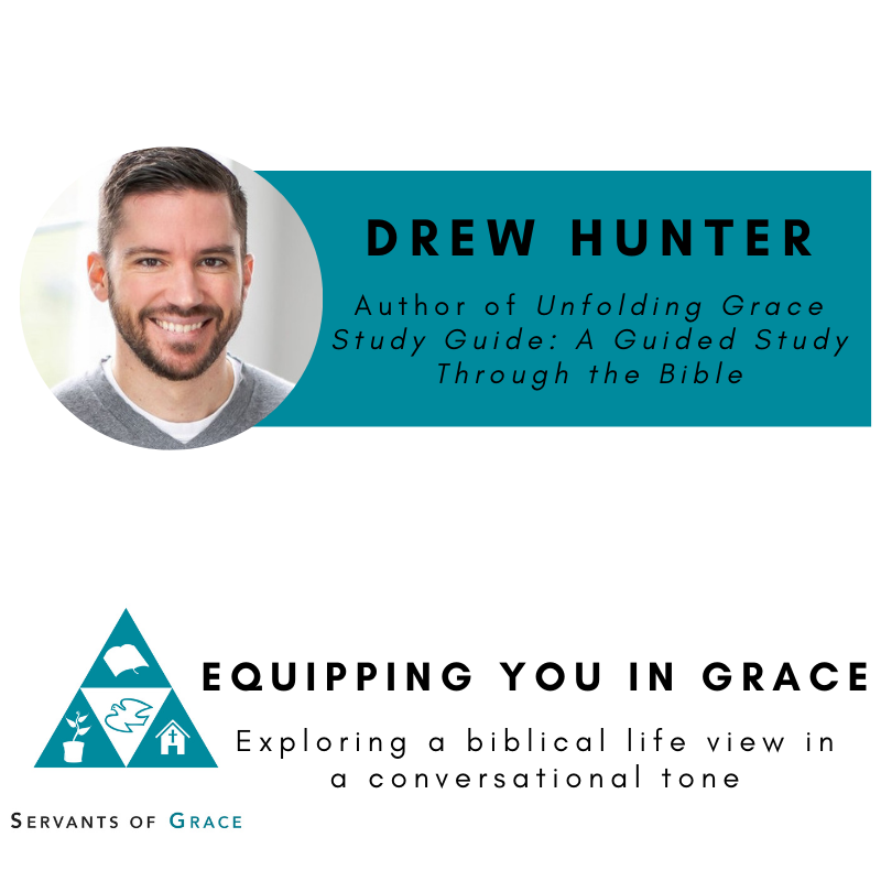 Drew Hunter—Unfolding Grace Study Guide: A Guided Study Through the Bible