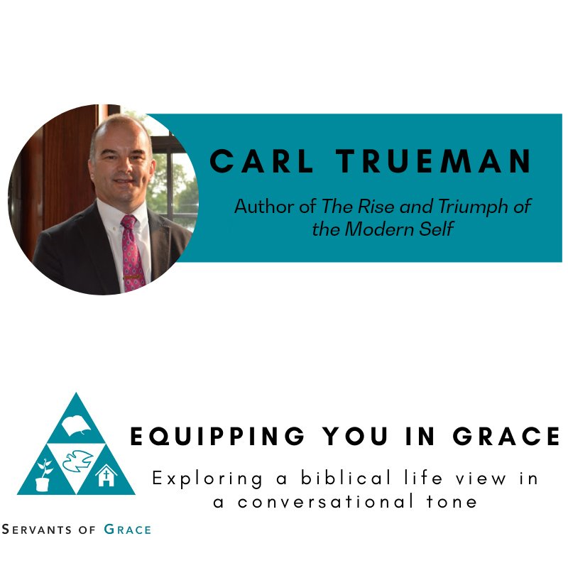 Carl Trueman– The Rise and Triumph of the Modern Self: Cultural Amnesia, Expressive Individualism, and the Road to Sexual Revolution