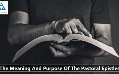 The Meaning And Purpose Of The Pastoral Epistles