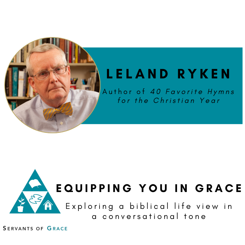 Leland Ryken– 40 Favorite Hymns on the Christian Life: A Closer Look at Their Spiritual and Poetic Meaning