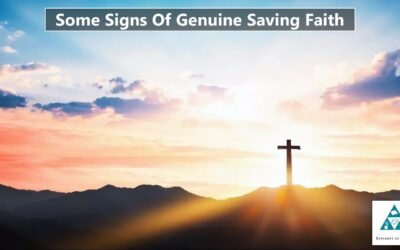 Some Signs Of Genuine Saving Faith