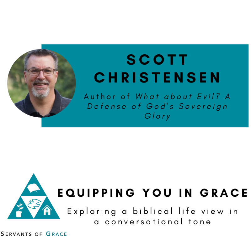 Scott Christensen- What about Evil? A Defense of God's Sovereign Glory