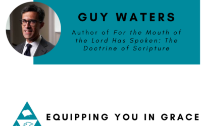 Guy Waters- For the Mouth of the Lord Has Spoken: The Doctrine of Scripture