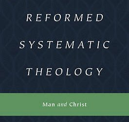 Reformed Systematic Theology Volume 2: Man and Christ by Joel Beeke and Paul Smalley