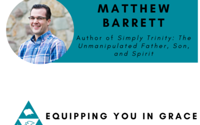 Matthew Barrett- Simply Trinity: The Unmanipulated Father, Son and Spirit