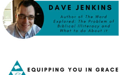 Dave Jenkins- The Word Explored: The Problem of Biblical Illiteracy and What To Do About It