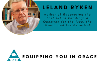 Leland Ryken- Recovering the Lost Art of Reading: A Question for the True, the Good, and the Beautiful