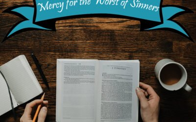 Mercy for the Worst of Sinners